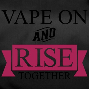 Vape On and Rise Together - Sporttasche
