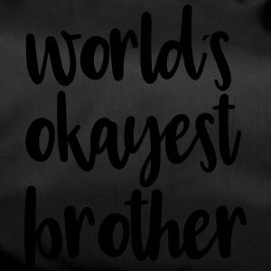 World´s okayest brother - Sporttasche