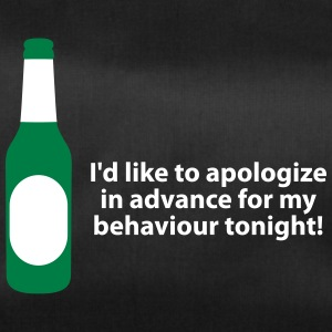 I'd Like To Apologize In Advance For My Behavior. - Duffel Bag