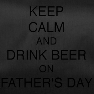 KEEP CALM AND DRINK BEER ON FATHER´S DAY - Sporttasche