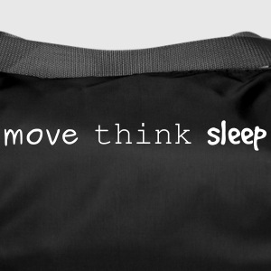 Move think sleep - Duffel Bag