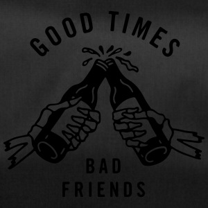 Good times bad friends - Duffel Bag
