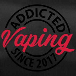 Vaping - Addicted since 2017 - Sporttasche