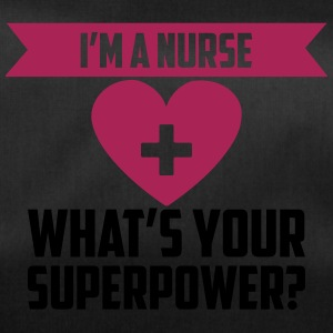 I'm A Nurse What s Your Superpower - Sporttasche
