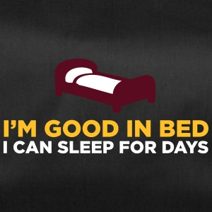 I'm Good In Bed. I Can Sleep For Days! - Duffel Bag
