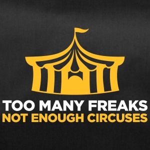 Too Many Freaks. Not Enough Circuses. - Duffel Bag