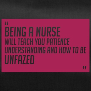 Being a nurse will teach you patience - Duffel Bag