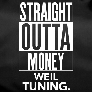 straight outta money weil tuning - Sporttasche