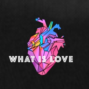 WHAT IS LOVE - Sportsbag