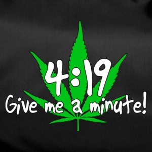 4:19 Give me a minute! - Duffel Bag