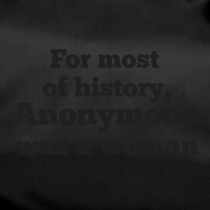 For most of history, Anonymous was a woman - Bolsa de deporte