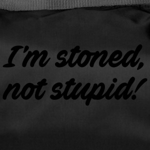 I'm stoned, not stupid - Duffel Bag