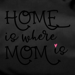 HOME is where MOM is - Duffel Bag