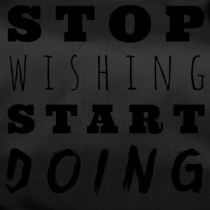 Stop wishing, Start DOING! - Sporttasche