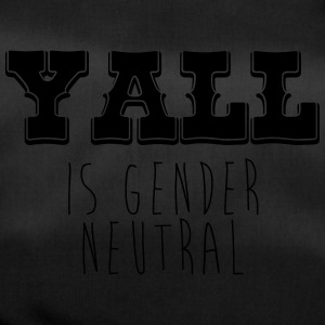 Yall is gender neutral - Duffel Bag