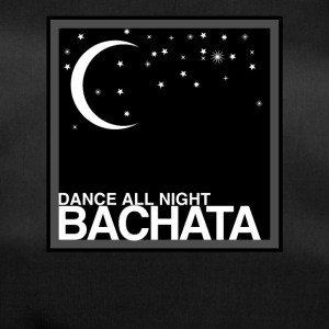 Dance all Night Bachata - auf DanceShirts - Sporttasche
