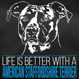 LIFE IS BETTER AMERICAN STAFFORDSHIRE TERRIER - Duffel Bag