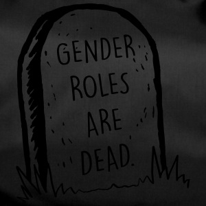 Gender Roles Are Dead - Duffel Bag