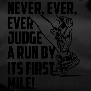 Never, Ever, Ever Judge A Run By It's First Mile - Sporttasche