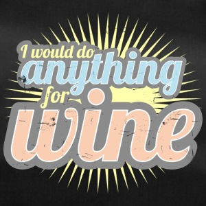 I would do anything for wine - Sporttasche