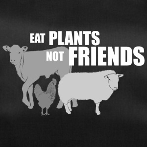 Eat plants not friends - Duffel Bag