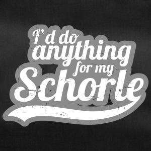 I'd do anything for my Schorle - Sporttasche