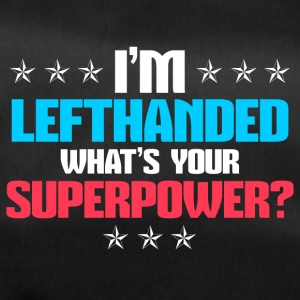 I´m lefthanded - What´s your Superpower ? - Sporttasche