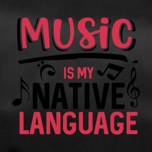 Music is my native language - Sporttasche