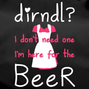 Dirndl? I do not need one, I'm here for the beer - Duffel Bag