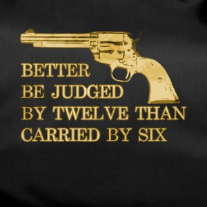 Better be judged than carried revolver cowboy - Duffel Bag