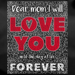 Dear Mom I Will Love You - Sac de sport