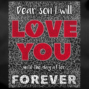 Dear Son I Will Love You - Sporttasche