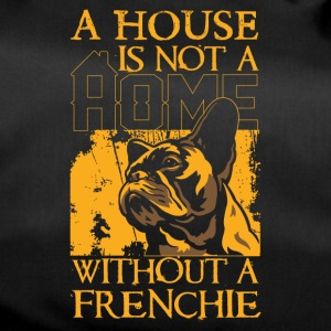 A house is not a home without a frenchie - Duffel Bag