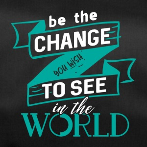 Be the change you want to see in the world - Duffel Bag