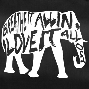 Elefant mit Breathe it all in, love it all out - Sporttasche