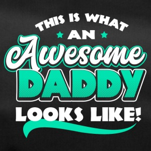 This is what an awesome daddy looks like - Sporttasche