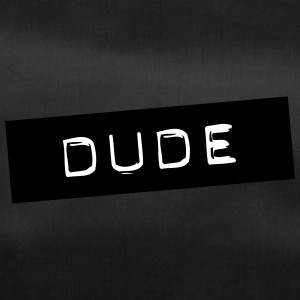 Dude - Duffel Bag