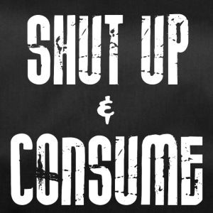 SHUT up and CONSUME - Sporttasche