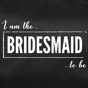 I am the Bridesmaid to be Black - Duffel Bag