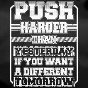 Push Harder Than Yesterday - Sporttasche