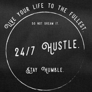 Live your life to the fullest. 24/7 Hustle. - Sporttasche