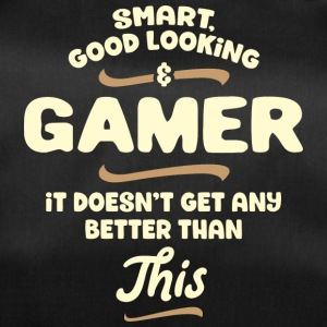 Smart, good looking and GAMER... - Sporttasche