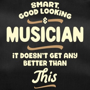Smart, good looking and MUSICIAN... - Sporttasche