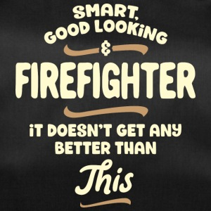 Smart, good looking and FIREFIGHTER ... - Duffel Bag