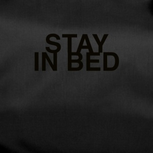 stay in bed - Bolsa de deporte