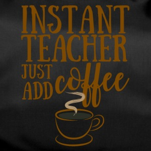 Teacher / School: Instant Teacher - Just Add Coffee - Duffel Bag