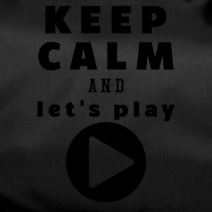 Keep Calm And Let's Play - Duffel Bag