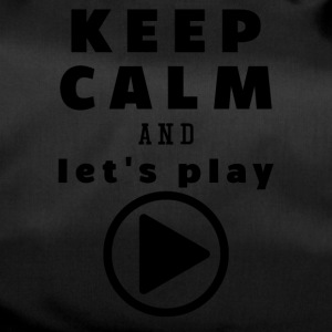 Keep Calm And Let's Play - Sporttasche