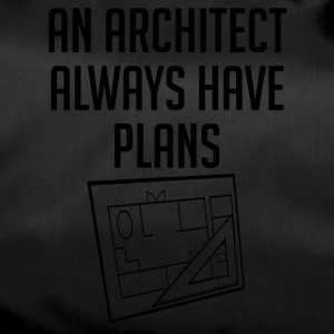Architekt / Architektur: An Architet Always Have - Sporttasche