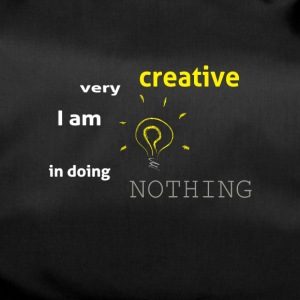 I am very creative in doing nothing - Duffel Bag